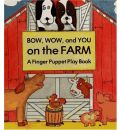 Bow Wow and You on the Farm