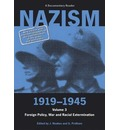 Nazism, 1919-1945: Foreign Policy, War and Racial Extermination:A Documentary Reader
