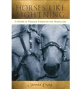 Horses Like Lightning: A Story of Passage Through the Himalayas