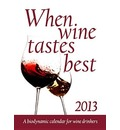 When Wine Tastes Best 2013