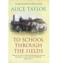 To School Through the Fields: 25th Anniversary Illustrated Edition