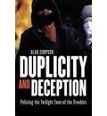 Duplicity and Deception: Policing the Twilight Zone of the Troubles