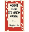 Original Native New Mexican Cooking: Recipies from an Authority on Chilli