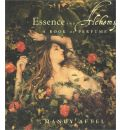 Essence and Alchemy: A Book of Perfume / Mandy Aftel.