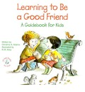 Learning to Be a Good Friend: A Guidebook for Kids