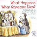 What Happens When Someone Dies?: A Child's Guide to Death and Funerals