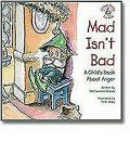 Mad Isn't Bad: A Child's Book about Anger