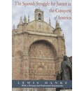 The Spanish Struggle for Justice in the Conquest of America