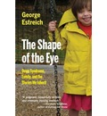The Shape of the Eye: Down Syndrome, Family and the Stories We Inherit