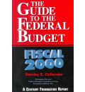 The Guide to the Federal Budget 2000: Fiscal 2000