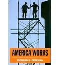 America Works: Thoughts on the Exceptional U.S. Labor Market