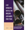Cost Estimating Manual for Pipelines and Marine Structures 1999: New Printing