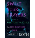 Sweat Your Prayers: Unveiling the Mysteries of the Soul