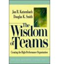 The Wisdom of Teams: Creating the High Performance Organization