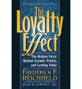Loyalty Effect: The Hidden Force Behind Growth, Profits and Lasting Value