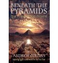Beneath the Pyramids: Egypt's Greatest Secret Uncovered