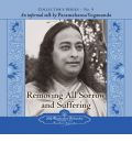Removing All Sorrow and Suffering: An Informal Talk by Paramahansa Yogananda
