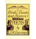 Birds, Beasts and Flowers: Selected Poems by D.H Lawrence