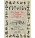 The Goetia: the Lesser Key of Solomon the King : Lemegeton--Clavicula Salomonis Regis