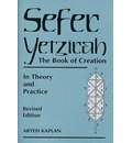 Sefer Yetzira: The Book of Creation in Theory and Practice