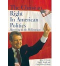 The Christian Right in American Politics: Marching to the Millennium