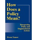 How Does a Policy Mean?: Interpreting Policy and Organizational Actions