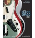 Tony Bacon and Barry Moorhouse: The Bass Book