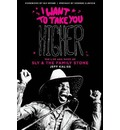 "I Want to Take You Higher: The Life and Times of ""Sly and the Family Stone"""