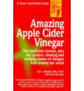 Amazing Apple Cider Vinegar: A Good Health Guide