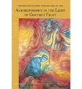 Anthroposophy in the Light of Goethe's Faust: Writings and Lectures from Mid-1890s to 1916