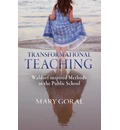 Transformational Teaching: Waldorf-Inspired Methods in the Public School