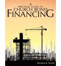 A Practical Guide to Church Bond Financing
