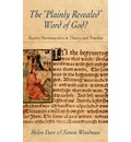 The Plainly Revealed Word of God?: Baptist Hermeneutics in Theory and Practice