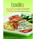 The EatingWell 500 Calorie Dinners