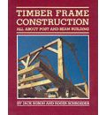 Timber Frame Construction: All About Post and Beam Building