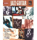 Beginning Jazz Guitar: The Complete Jazz Guitar Method