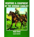 Weapons and Equipment of the German Cavalry in World War II