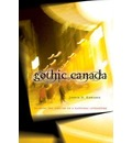 Gothic Canada: Reading the Spectre of a National Literature