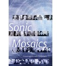 Sonic Mosaics: Conversations with Composers
