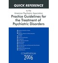 American Psychiatric Association Practice Guidelines for the Treatment of Psychiatric Disorders 2006: Compendium
