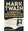 Mark Twain: A Christian Response to His Battle with God