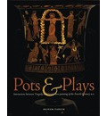 Pots and Plays: Interactions Between Tragedy and Greek Vase-painting of the Fourth Century B.C.