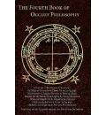 The Fourth Book of Occult Philosophy: Attributed to Henry Cornelius Agrippa