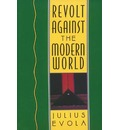 Revolt Against the Modern World: Politics, Religion and Social Order in the Kali Yuga
