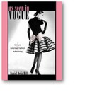 """As Seen in """"Vogue"""": A Century of American Fashion in Advertising"""