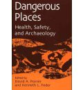 Dangerous Places: Health, Safety and Archaeology