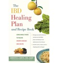 The IBD Healing Plan and Recipe Book: Using Whole Foods to Relieve Crohn's Disease and Colitis