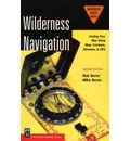 Wilderness Navigation: Finding Your Way Using Map, Compass, Altimeter and GPS