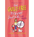 The Guilt-Free Prayer Journal for Moms