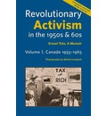Revolutionary Activism in the 1950s & 60s. Volume 1, Canada 1955-1965. Expanded Edition